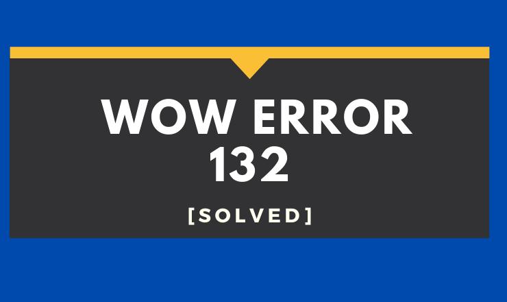WOW Error 132