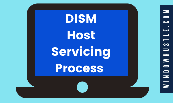 DISM Host Servicing Process